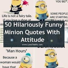 hilariously funny minion quotes attitude