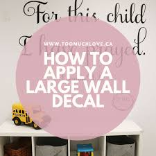 How To Apply A Large Wall Decal Too Much Love