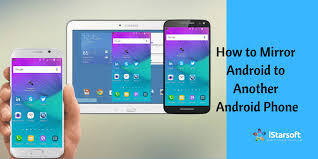 mirror android to another android phone