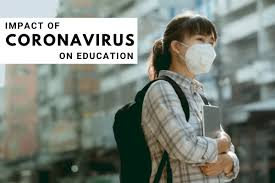 Impact of Coronavirus (COVID-19) on Education