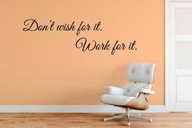 Don T Wish For It Work For It Motivational Home Vinyl Etsy