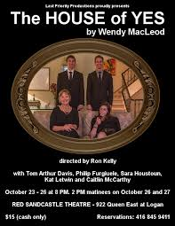 THE HOUSE OF YES by Wendy MacLeod! Oct 23 -27 $15 | Red Sandcastle Theatre,  Anything is Possible