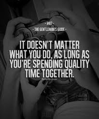 quotes quality time together quotes quotesgram