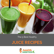 the 5 best healthy juice recipes and