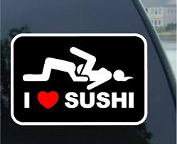 Buy I Love Sushi Adult Funny Car Bumper Sticker Window Decal 4 X 2 7 Buy 1 Get 1 Free In Cheap Price On Alibaba Com