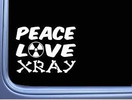 Amazon Com Brandvinyl Peace Love Xray Words 6 Inch Sticker Decal Tech Cast Radiation Home Kitchen