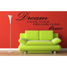 Shop Full Color Dream Until Your Dreams Come True Wall Famous Pvc Wall Sticker Decal Sticker Decal Size 33x52 Overstock 14380516