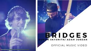 Bridges - Adam Jordan/ Dustin SkySmith [OFFICIAL VIDEO] - YouTube