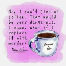 best nanea hoffman images in coffee quotes coffee