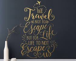 Wall Quote Decal Travel Quote Travel Wall Decal Vinyl Wall Decal Vinyl Quote Wall Sticker Unique Wall Decor