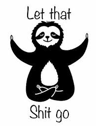 Let That Sh T Go Meditating Sloth Funny White 6 Vinyl Decal Sticker Car Laptop 2 99 Picclick