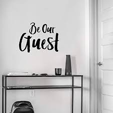 Amazon Com Vinyl Wall Art Decal Be Our Guest 17 X 22 5 Welcoming Sign For Indoor Outdoor Home Door Family Bedroom Apartment Quote Decor Modern Workplace Office Living Room