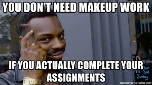 makeup work if you actually complete
