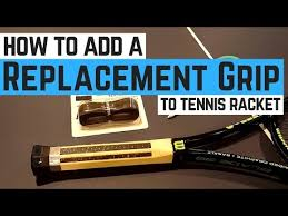 replacement grip on your tennis racquet