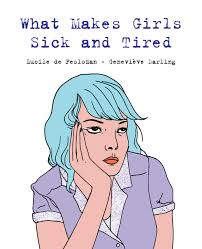 Amazon.com: What Makes Girls Sick and Tired (9781772600964): De Pesloüan,  Lucile, Darling, Geneviève: Books