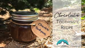 healthy chocolate toothpaste recipe
