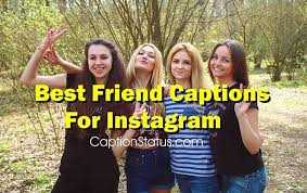 best friend instagram captions cute short funny insta quotes