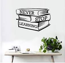 Amazon Com Huaiyinsto Wall Decal Vinyl Wallpaper Never Stop Learning Furniture Roll Decorative Home Decor Living Room Bedroom Removable Wall Art Wall Stickers 30 44cm Kitchen Dining
