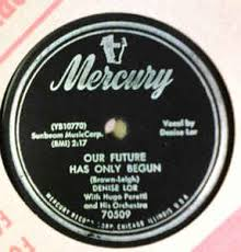 Denise Lor - Our Future Has Only Begun / From Nine To Five (1954 ...
