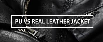 pu vs real leather jackets here s