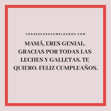 Frases De Cumpleanos Para Mama Frasescumpleanos