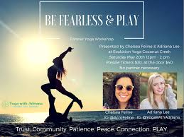 Be Fearless & PLAY! Partner Yoga Workshop with Adriana Lee & Chelsea Feline  — Yoga with Adriana