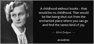 astrid lindgren quote a childhood out books that would be