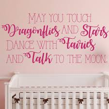 Nursery Wall Decal May You Touch Dragonflies And Stars Dance With Fairies And Talk To The Moon Vinyl Decoration And Wall Decor For Baby S Customvinyldecor Com