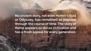 "david frawley quote ""no ancient story not even homer s iliad or"