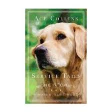 COLLINS, ACE SERVICE TAILS: MORE STORIES OF MAN'S BEST FRIEND by ACE COLLINS  - The Cathedral Book Store
