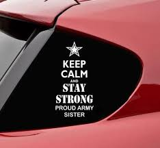 Amazon Com Keep Calm And Stay Strong Proud Army Sister Vinyl Decal Bumper Sticker Soldier Military Usa Navy War Combat Kcco Semper Fi Home Kitchen