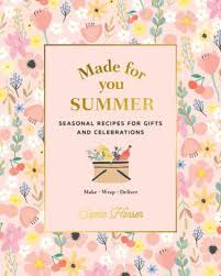 Made for You: Summer: Seasonal recipes for gifts and celebrations: Make,  Wrap, Deliver by Sophie Hansen, Hardcover   Barnes & Noble®
