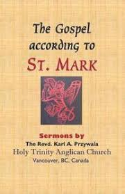 The Gospel According to St. Mark - Karl A Przywala, Margaret Ah Blom,  Priscilla Dm Turner - Häftad (9781775106258) | Bokus