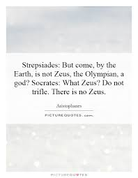 strepsiades but come by the earth is not zeus the olympian