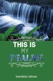 This Is My Psalms: Gwendolyn Johnson: 9780990857280: Amazon.com: Books