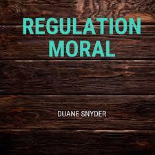 Regulation Moral MP3 Song Download- Regulation Moral Regulation Moral Song  by Duane Snyder on Gaana.com
