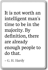 com it is not worth an intelligent man s time to be