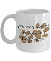 hotontrack dog quotes you always hope in a dogs eyes