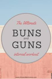 ultimate buns guns workout