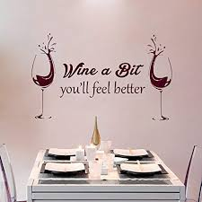Amazon Com Wall Decals For Kitchen Wine A Bit You Ll Feel Better Quote Stickers Living Room Home Bedroom Decor Ds325 Home Kitchen