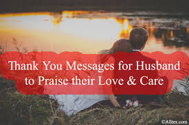 thank you messages for husband to praise their love care