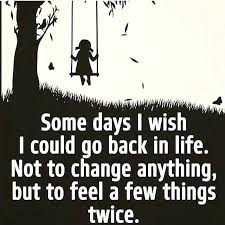 why not what would go wrong if those moments are relived happy