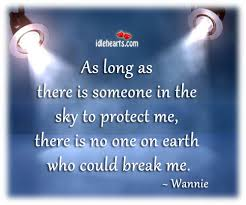 as long as there is someone in the sky to protect me earth quote
