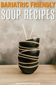 31 soup recipes for gastric byp