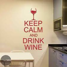 Keep Calm And Drink Wine Vinyl Wall Decal Sticker Ebay