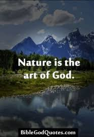 god displays his creative power in the world of nature nature