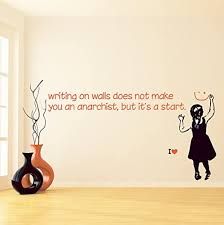 Amazon Com Banksy Vinyl Wall Decal Quote Writing On Walls Doesn T Make You Anarchist One Color Girl Smile Face Street Graffiti Sticker Free Decal 8 X 4 Home Kitchen