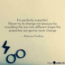 i m perfectly imperfect quotes writings by kasturee