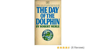 Day of the Dolphin: Amazon.co.uk: Merle, Robert: 9780449228340: Books