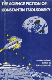 Publication: The Science Fiction of Konstantin Tsiolkovsky